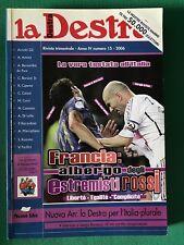 LA DESTRA Anno IV n. 15 - 2006