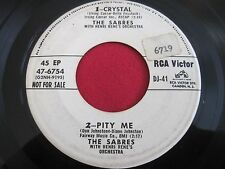 RARE VOCAL GROUP 45 EP - THE SABRES - CRYSTAL / PITY ME - RCA 47-6746 PROMO