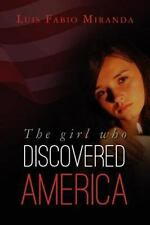 The Girl Who Discovered America by Luis Miranda (2012, Paperback)