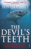 The Devil's Teeth: The True Story of Great White Sharks by Susan Casey (PB) Book