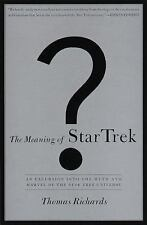 The Meaning of Star Trek by Thomas Richards (1997, Hardcover) First Edition