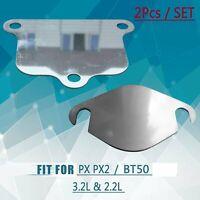 For Ford PX Ranger Fit Mazda BT50 3.2L 2.2L EGR Blanking Plate Full Blank 2pcs