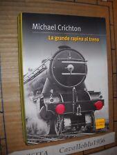 LIBRO - LA GRANDE RAPINA AL TRENO - M. CRICHTON - REPUBBLICA 2003 - NUOVO MA