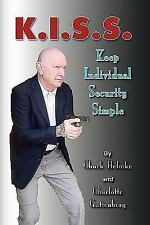 K. I. S. S. : Keep Individual Security Simple by Chuck Helmke and Charlotte...