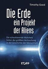 DIE ERDE EIN PROJEKT DER ALIENS - Timothy Good - KOPP VERLAG
