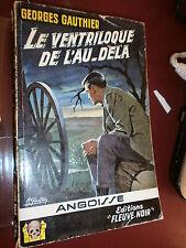 G. Gauthier Le ventriloque de l'au-delà Fleuve Noir Angoisse N°54 Gourdon Rare