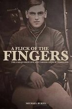 NEW A Flick of the Fingers: The Chequered Life and Career of Jack Crawford