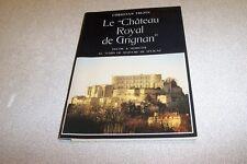 LE CHATEAU ROYAL DE GRIGNAN CHRISTIAN TREZIN DECOR ET MOBILIER AU TEMPS SEVIGNE
