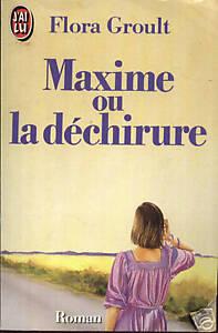 FLORA GROULT - MAXIME OU LA DECHIRURE - J'AI LU