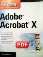 How To Do Everything Adobe Acrobat X by Doug Sahlin (2011, Softcover)