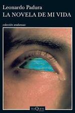 La Novela de Mi Vida by Leonardo Padura (2015, Paperback)
