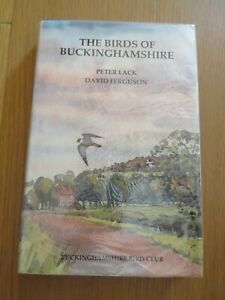 THE BIRDS OF BUCKINGHAMSHIRE PETER LACK & DAVID FERGUSON 1ST EDITION 1993 HB