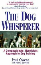 The Dog Whisperer : A Compassionate, Nonviolent Approach to Dog Training