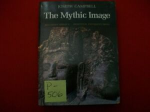 THE MYTHIC IMAGE BOLLINGEN SERIES C BY JOSEPH CAMPBELL MYTHOLOGY FROM DREAMS VGC