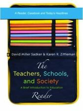 The Teachers, Schools, and Society : A Brief Introduction to Education: Reader …