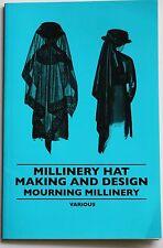 Millinery Hat Making & Design book Victorian Edwardian vtg mourning fashion hats