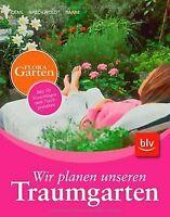 Wir planen unseren Traumgarten: Mit 50 Vorschlägen ... | Buch | Zustand sehr gut