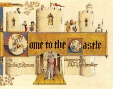 Come to the Castle!: A Visit to a Castle in Thirte