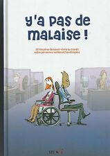 Y'a pas de malaise ! : Un autre regard sur le handicap