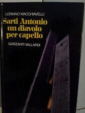LORIANO MACHIAVELLI SARTI ANTONIO UN DIAVOLO PER CAPELLO GARZANTI VALLARDI 1985