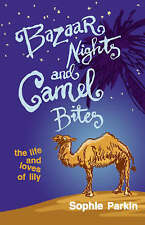 Bazaar Nights and Camel Bites (Life & Loves of Lily) (Life & Loves of Lily) Soph