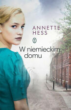 W niemieckim domu - Annette Hess