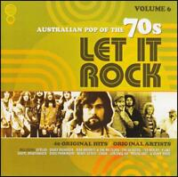 70's (2 CD) LET IT ROCK - AUSTRALIAN POP OF THE 70's - Volume 6 *NEW*