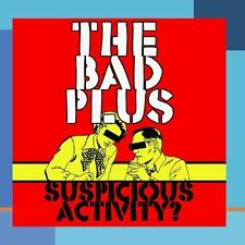 BAD PLUS-Suspicious Activity?  CD NEW