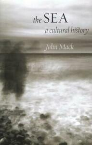 The Sea: A Cultural History (HB, 2011)
