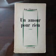 Jean d'Ormesson - UN AMOUR POUR RIEN Edition originale du 1er tirage