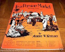 IN A PERSIAN MARKET - INTERMEZZO SCENE - 1920 SHEET MUSIC BY ALBERT W. KETELBEY
