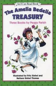 The Amelia Bedelia Treasury: Three Books by Peggy Parish (An I Can Rea - GOOD