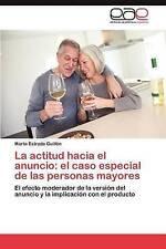 La actitud hacia el anuncio: el caso especial de las personas mayores: El efecto
