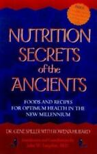 Nutrition Secrets of the Ancient: Foods and Recipes for Optimum Health in the Ne
