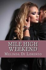 Opposites Attract Ser.: Mile High Weekend by Melinda Di Lorenzo (2015,...