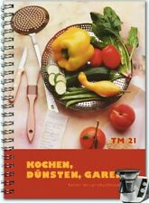 Kochbuch für Thermomix TM21: Kochen, dünsten, garen Rezepte