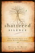 Shattered Silence: The Untold Story of a Serial Ki