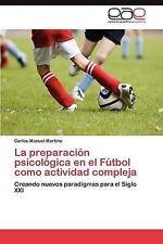 La preparación psicológica en el Fútbol como actividad compleja: Creando nuevos