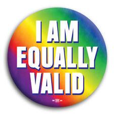 I Am Equally Valid Gay Lesbian LGBT Rainbow Pride Button Pin