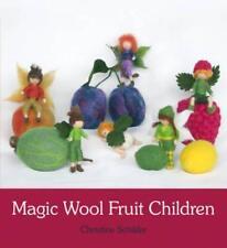 Magic Wool Fruit Children by Schafer, Christine | Paperback Book | 9780863159503
