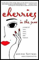 Cherries in the Snow: A Novel of Lust, Love, Loss, and Lipstick, Forrest, Emma,