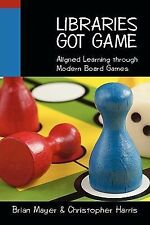 Libraries Got Game : Aligned Learning Through Modern Board Games by...
