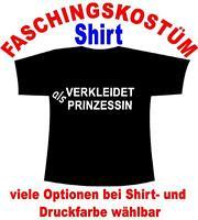 Verkleidet als Printessin T-Shirt Kostüm Fastnacht Fasching Karneval Verkleidet
