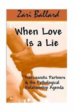 When Love Is a Lie: Narcissistic Partners & the Pathological Re... Free Shipping