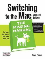 Switching to the Mac: Leopard Edition: The Missing Manual by David Pogue (Englis