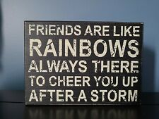 Sixtrees Friends Are Like Rainbows Wooden Box Sign 5 X 7 Inch
