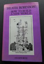 Heath Robinson & Cecil Hunt-How to Build a New World-Illustrated HB/DJ-1981-Fine
