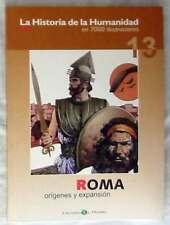 ROMA ORÍGENES Y EXPANSIÓN - LA HISTORIA DE LA HUMANIDAD EN 7000 ILUSTRACIONES