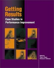 Getting Results Case Studies in Performance Improv