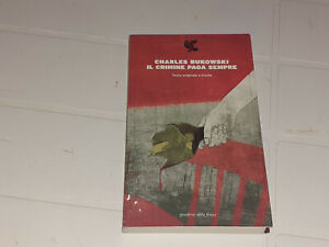 CHARLES BUKOWSKI: IL CRIMINE PAGA SEMPRE (2013) - GUANDA